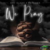 Dre Island & Popcaan - We Pray artwork