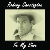 Tie My Shoe - Rodney Carrington