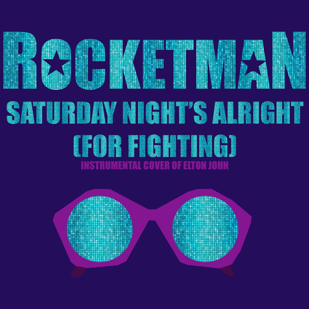 Saturday Nights Alright For Fighting From Rocketman Instrumental Cover of Elton John - Single Rocket Man CD cover