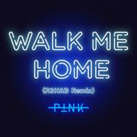 P!NK & R3HAB - Walk Me Home (R3HAB Remix) artwork