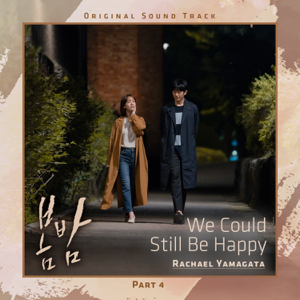 We Could Still Be Happy (From 'One Spring Night' [Original Television Soundtrack], Pt. 4) - Rachael Yamagata