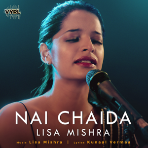 Lisa Mishra - Nai Chaida