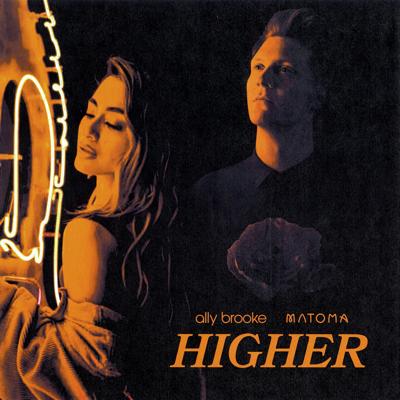 Ally Brooke & Matoma - Higher Lyrics