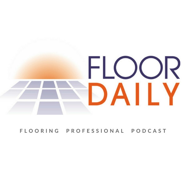 Floor Daily Flooring Professional Podcast