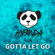 Gotta Let Go - Hypanda & IA
