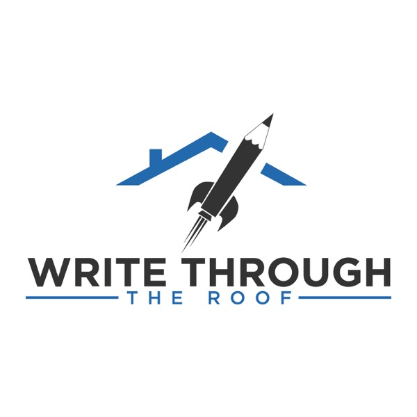 Write Through The Roof | For writers who want to improve their writing