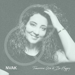 Nvak Collective - Tomorrow We'll Be Happy feat. Marina Galstyan