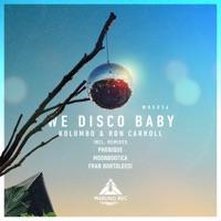 We Disco Baby (Fran Bortolossi rmx) - KOLOMBO - RON CARROLL