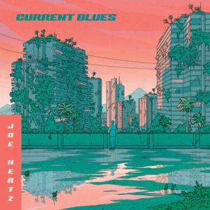 Joe Hertz - Current Blues