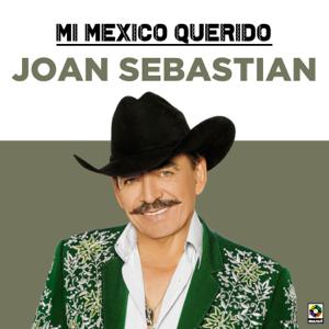 Joan Sebastian - Mi México Querido