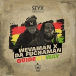 Wevaman & Da Fuchaman - Guide My Way
