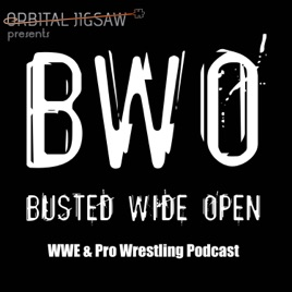 Busted Wide Open: #129 WWE WrestleMania 35 MEGA Preview & Pick'ems