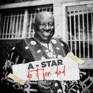 A-STAR - Do It for Dad