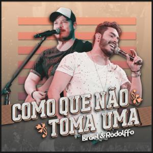 Israel & Rodolffo - Como Que Não Toma uma (ao Vivo) - EP