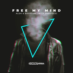 Alok & Rooftime – Free My Mind (with DubDogz) – Single [iTunes Plus AAC M4A]