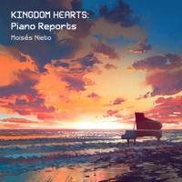 KINGDOM HEARTS: Piano Reports