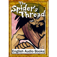 The Spider's Thread(蜘蛛の糸・英語版): きいろいとり文庫 その40