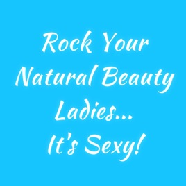 Life Talk for Today Podcast: Rock Your Natural Beauty Ladies    It's