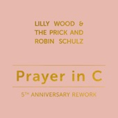 Lilly Wood & The Prick and Robin Schulz - Prayer in C (5th Anniversary Remix)