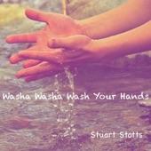 Stuart Stotts - Washa Washa Wash Your Hands
