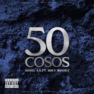 Anuel AA - 50 Cosos feat. Miky Woodz