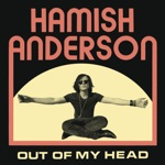 Hamish Anderson - You Give Me Something