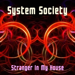 System Society - Stranger in My House (Extended Mix)