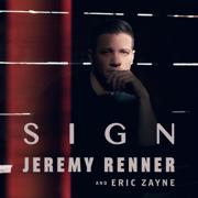 Sign - Jeremy Renner & Eric Zayne - Jeremy Renner & Eric Zayne