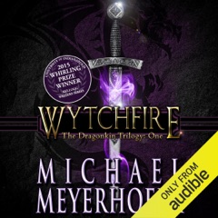Wytchfire: The Dragonkin Trilogy, Book 1 (Unabridged)