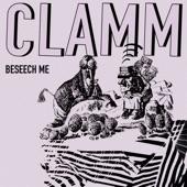 CLAMM - Beseech Me
