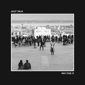 July Talk - Pay For It