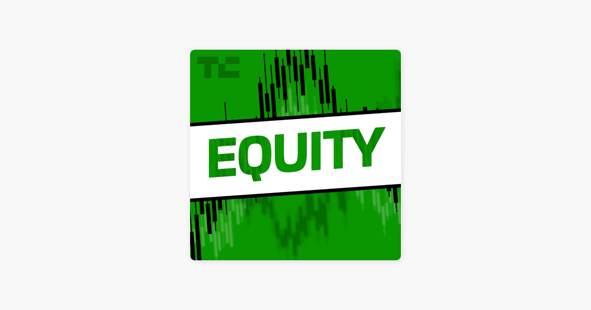 Equity: What happens to late-stage VC if the Vision Fund goes away? on Apple Podcasts