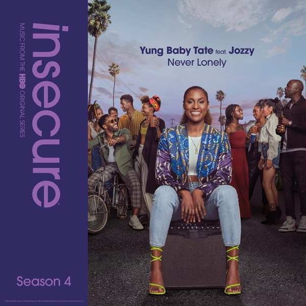 Never Lonely (feat. Jozzy) [from Insecure: Music from The HBO Original Series, Season 4] - Single