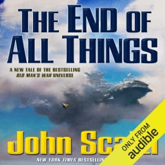 The End of All Things: Old Man's War, Book 6 (Unabridged)
