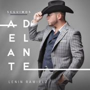 Seguimos Adelante - Lenin Ramírez - Lenin Ramírez