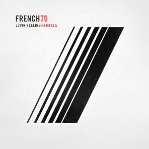 French 79 - Lovin' Feeling (Remixes)