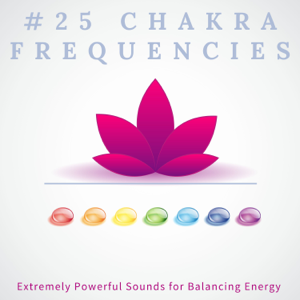 Spiritual Preachers - #25 Chakra Frequencies - Extremely Powerful Sounds for Balancing Energy