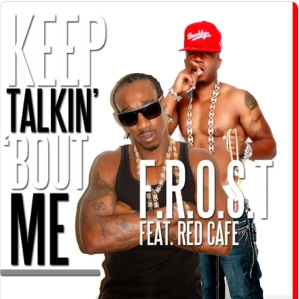 Keep Talkin' 'Bout Me (feat. Red Cafe) - Single