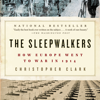 The Sleepwalkers - Christopher Clark