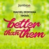 Better Than Them feat Timaya Single