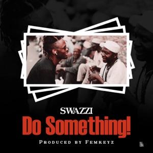 Swazzi - Do Something