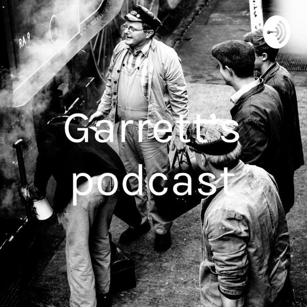 Garrett's podcast