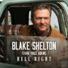 Blake Shelton - Hell Right (feat. Trace Adkins)  artwork