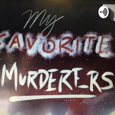 My Favorite Murderers