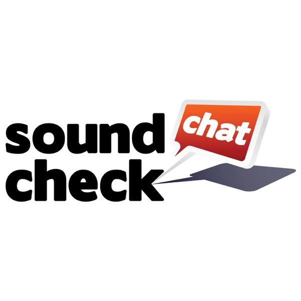 Sound Check Chat - A Music Lover's Podcast delivering
