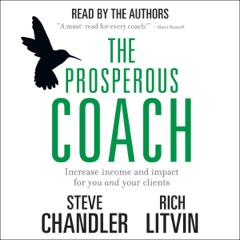 The Prosperous Coach: Increase Income and Impact for You and Your Clients (Unabridged)