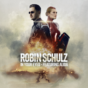 Robin Schulz - In Your Eyes feat. Alida