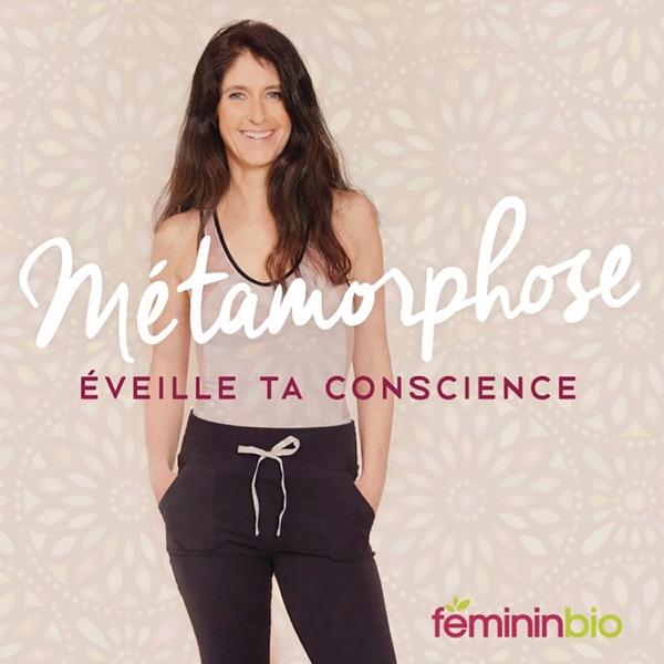 Métamorphose, le podcast qui éveille la conscience