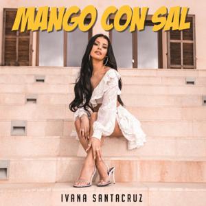 Ivana Santacruz - Mango Con Sal