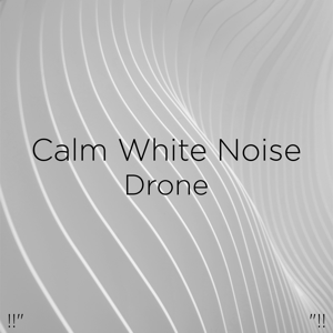 "White Noise Baby Sleep & White Noise For Babies - !!"" Calm White Noise Drone ""!!"
